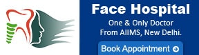Face Hospital-One & Only Doctor From AIIMS New Delhi