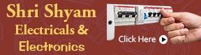 SHRI SHYAM ELECTRICALS & ELECTRONICS