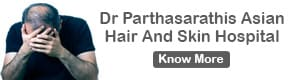 DR PARTHASARATHIS ASIAN HAIR AND SKIN HOSPITAL