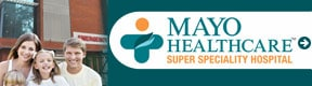 Mayo Healthcare Care Super Speciality Hospital