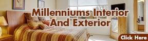MILLENNIUMS INTERIOR & EXTERIOR