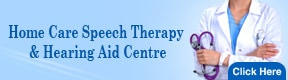 Home Care Speech Therapy & Hearing Aid Centre