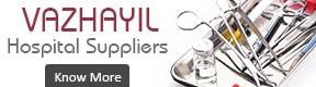 Vazhayil Hospital Suppliers