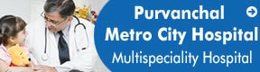 Purvanchal Metro City Hospital