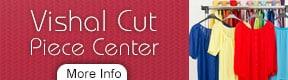 Vishal Cut Piece Center
