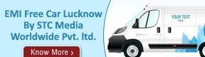 EMI FREE CAR LUCKNOW BY STC  MEDIA  WORLDWIDE  PVT  LTD