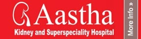Aastha Kidney & Super Speciality Hospital