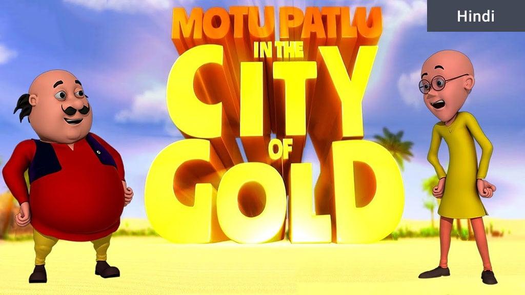 Motu Patlu In The City Of Gold (Animated Hindi Movie