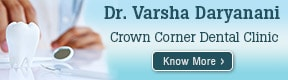 Dr Varsha Daryanani Crown Corner Dental Clinic