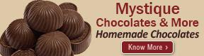 MYSTIQUE CHOCOLATES & MORE