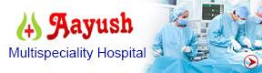 AAYUSH MULTISPECIALITY HOSPITAL