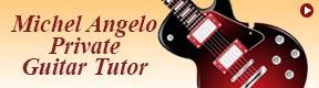 Michel Angelo Private Guitar Tutor