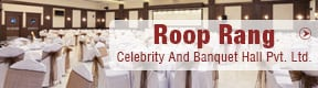 ROOP RANG CELEBRITY AND BANQUET HALL PVT LTD