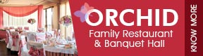 ORCHID FAMILY RESTAURANT & BANQUETE HALL