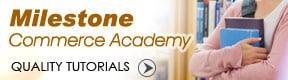 Milestone commerce academy