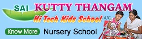 SAI KUTTY THANGAM HI TECH KIDS SCHOOL